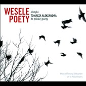 Weselle Poety: Muzyka Tomasza Aleksandra do Polskiej Poezji