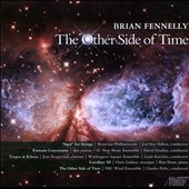 Brian Fennelly: The Other Side of Time; Corollary III; Tropes & Echoes; Fantasia Concertante et al. / Jean Kopperud, clarinet