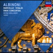 Albinoni, Marcello, Vivaldi: Oboe Concertos / Heinz Holliger, oboe; I Musici