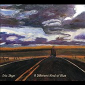 Eric Skye: Different Kind of Blue