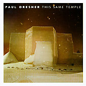 Paul Dresher: This Same Temple, etc / Dresher, Reffkin