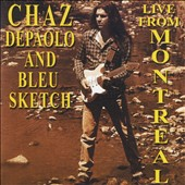 Chaz de Paolo/Blue Sketch: Live from Montreal
