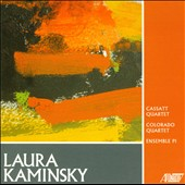 Music by Laura Kaminsky / Ensemble Pi; Cassatt Quartet; Colorado Quartet
