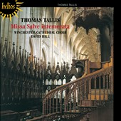 Thomas Tallis: Missa Salve Intemerata; Antiphons / Winchester Cathedral Choir