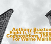 Anthony Braxton: Eight (+1) Tristano Compositions 1989 [Digipak]