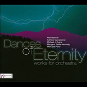 Dances of Eternity: Works for Orchestra by Hans Bakker; Iannaccone; Michael Evans; Fairlie-Kennedy et al.