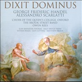 Handel: Dixit Dominus; Scarlatti: Dixit Dominus; Concerto No. 4 / Choir of The Queen&#198;s College, Oxford