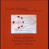 Eclipse Quartet plays Zenna Parkins, Frederic Rzewski & James Tenney / William Winant, percussion