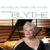 As Long As There Are Songs / Stephane Blythe, mezzo-soprano; Craig Terry, piano