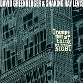 David Greenberger/Shaking Ray Levis: Tramps That Go Think in the Night [Digipak] *