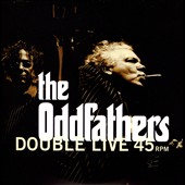 Oddfathers: Double Live 45 RPM [Single]