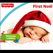 Fisher-Price: The Little People: First Noel, Christmas Carol Lullabies [Digipak]