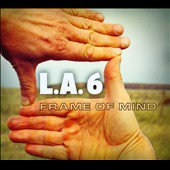 L.A.6: Frame of Mind [Digipak]