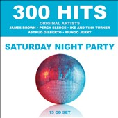 Various Artists: 300 Hits: Saturday Night Party [Box]