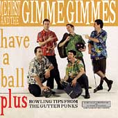 Me First and the Gimme Gimmes: Have a Ball