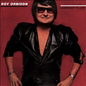 Roy Orbison: Laminar Flow