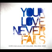 Chris Quilala/Kim Walker/Jesus Culture/Melissa How: Your Love Never Fails [CD/DVD] [Slipcase] *
