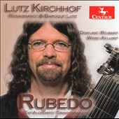 Rubedo: The Alchemistic Transformation - Baroque works for lute by Dowland, Reusner, Weiss, Kellner / Lutz Kirchhof, lute