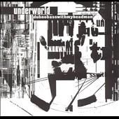 Underworld: Dubnobasswithmyheadman [20th Anniversary Edition]