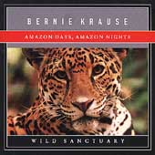 Bernie Krause: Habitat Series: Amazon Days, Amazon Nights