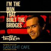 Tom Paxton: I'm the Man Who Built the Bridges [Slipcase]