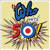The Who: The  Who Hits 50 [10/27] *