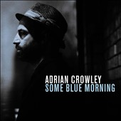 Adrian Crowley: Some Blue Morning [LP] [Digipak] *