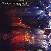 Chicago Underground Duo: 12 Degrees of Freedom