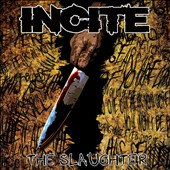Incite: The Slaughter [Digipak]