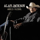 Alan Jackson: Angels and Alcohol *