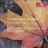 Chamber Music for Horn, Violin & Piano / Bruce Bonnell, horn; Hai-Xin Wu, violin; Zhihua Tang, piano