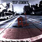Top Jimmy & the Rhythm Pigs: The Good Times Are Killing Me