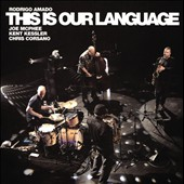 Rodrigo Amado: This Is Our Language [Digipak] *