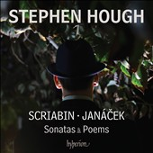 Scriabin: Piano Sonatas Nos. 4 & 5; Deux Poemes; Vers la Flamme; Janácek: On the overgrown path, bk 1; Piano Sonata 'Sonatas & Poems' / Stephen Hough, piano