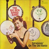 Big Ben Banjo Band: Strummin' on the Old Banjo