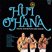 Hui 'Ohana: Young Hawaii Plays Old Hawaii