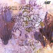 Small: Symphony for solo Piano and other Piano Works / Small