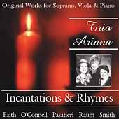 Incantations and Rhymes - Faith, Raum, et al / Trio Ariana