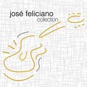 José Feliciano: The Collection