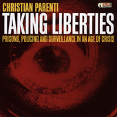 Christian Parenti: Taking Liberties: Prisons, Policing & Surveillance