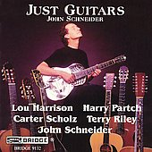 Just Guitars - Harrison, Partch, et al / John Schneider