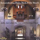 Remembering Biggs, Bach & the Busch / John Ayer