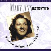 Mary Ann McCall: You're Mine, You: 1939-1950 *