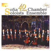 Forty Years - Britten, etc / Sofia Soloists Chamber Ensemble
