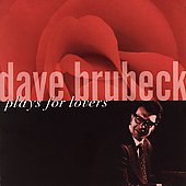Dave Brubeck: Dave Brubeck Plays for Lovers