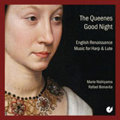 The Queenes Good Night - English Renaissance Music for Harp & Lute / Marie Nishiyama, harp; Rafael Bonavita, lute
