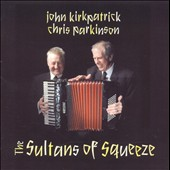 John Kirkpatrick: Sultans of Squeeze