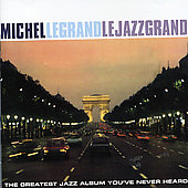 Michel Legrand: Le Jazz Grand [DCC]