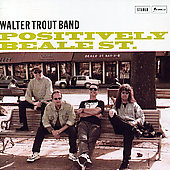 Walter Trout/Walter Trout & His Band: Positively Beale Street