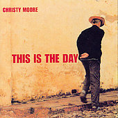 Christy Moore: This Is the Day